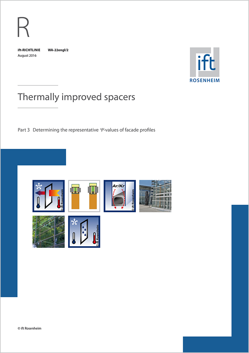 ift Guideline WA-22engl/2 Thermally improved spacers - Part 3 Determining the representative Psi-values of facade profiles (Download)