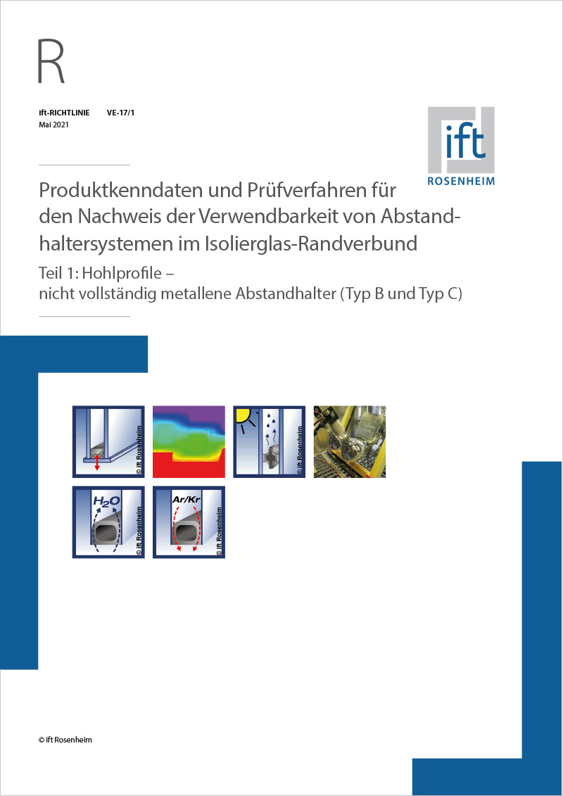 ift-Guideline VE-17engl/1, Product characteristics and test methods for verifying the usability of spacer systems in the edge-sealing of insulating glass units - Part 1 (Download)