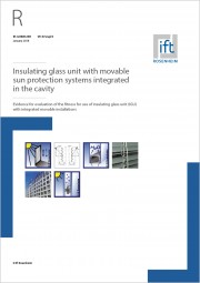 ift-Guideline VE-07engl/3 (Download) - Insulating glass unit with movable sun protection systems integrated in the cavity; Evidence for evaluation of the fitness for use of insulating glass unit (IGU)