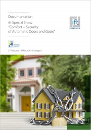 "Documentation:""Comfort + Security of Automatic Doors and Gates"" ift Special Show R+T 2018 (Download)"